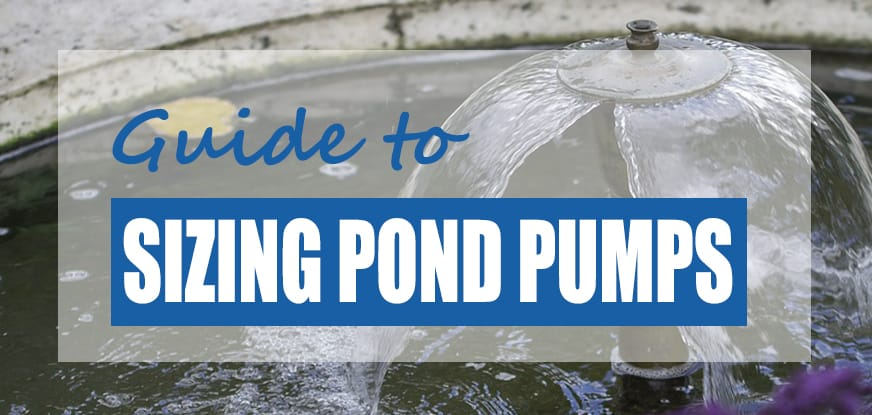 What Size Pond Pump Do I Need?What Size Pond Pump Do I Need?
